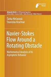 Navier - Stokes Flow Around a Rotating Obstacle