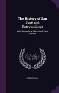 The History of San Jose and Surroundings