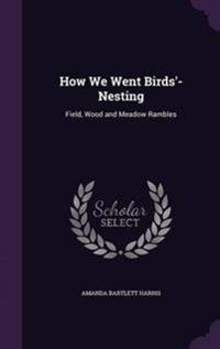 How We Went Birds'-Nesting