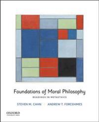 Foundations of Moral Philosophy: Readings in Metaethics