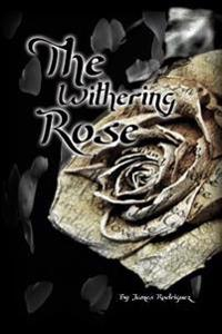 The Withering Rose
