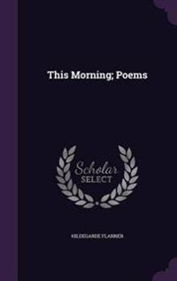 This Morning; Poems