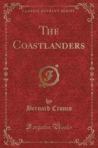 The Coastlanders (Classic Reprint)