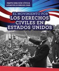 El Movimiento Por Los Derechos Civiles En Estados Unidos (American Civil Rights Movement)