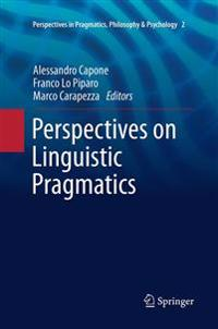 Perspectives on Linguistic Pragmatics
