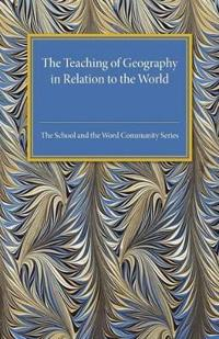 The Teaching of Geography in Relation to the World Community