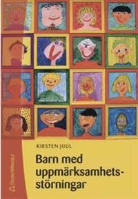 Barn med uppmärksamhetsstörningar : en handledning för lärare och annan pedagogisk personal