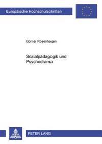 Sozialpaedagogik Und Psychodrama