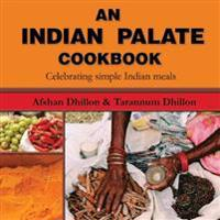 An Indian Palate: Celebrating Simple Indian Meals
