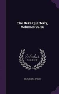 The Deke Quarterly, Volumes 25-26