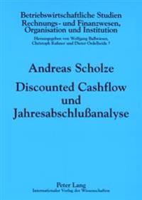 Discounted Cashflow Und Jahresabschluanalyse: Zur Beruecksichtigung Externer Rechnungslegungsinformationen in Der Unternehmensbewertung