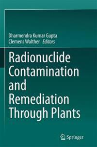 Radionuclide Contamination and Remediation Through Plants