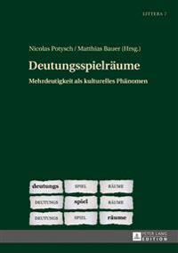 Deutungsspielraeume: Mehrdeutigkeit ALS Kulturelles Phaenomen
