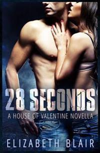 28 Seconds: A House of Valentine Novella