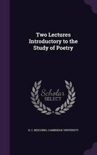 Two Lectures Introductory to the Study of Poetry