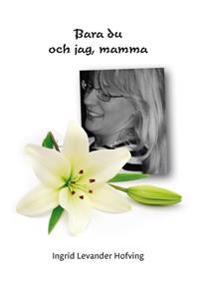 Bara du och jag, mamma