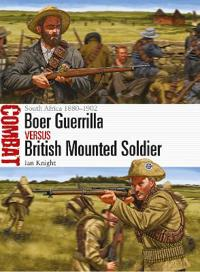 Boer Guerrilla Vs British Mounted Soldier: South Africa 1880-1902