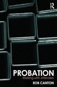 Probation: Working with Offenders