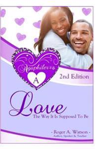 Agaphileros A, 2nd Edition: Love, the Way It Is Supposed to Be