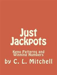 Just Jackpots: Keno Patterns and Winning Numbers