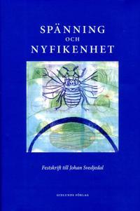 Spänning och nyfikenhet : festskrift till Johan Svedjedal