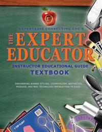 The Expert Educator: Instructor Educational Guide