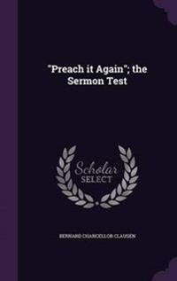 Preach It Again; The Sermon Test