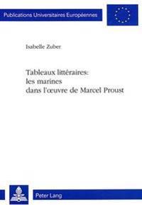 Tableaux Litteraires: Les Marines Dans L'Oeuvre de Marcel Proust