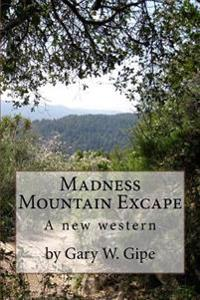 Madness Mountain Excape: A New Western