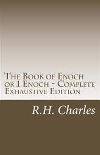 The Book of Enoch or 1 Enoch - Complete Exhaustive Edition