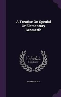A Treatise on Special or Elementary Geometfh