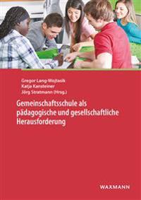 Gemeinschaftsschule als pädagogische und gesellschaftliche Herausforderung