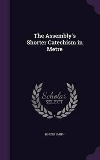The Assembly's Shorter Catechism in Metre