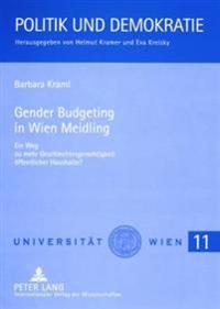 Gender Budgeting in Wien Meidling: Ein Weg Zu Mehr Geschlechtergerechtigkeit Oeffentlicher Haushalte?