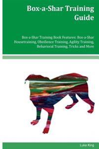 Box-A-Shar Training Guide Box-A-Shar Training Book Features: Box-A-Shar Housetraining, Obedience Training, Agility Training, Behavioral Training, Tric