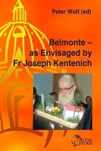 Belmonte: As Envisaged by Fr Joseph Kentenich