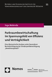 Parkraumbewirtschaftung Im Spannungsfeld Von Effizienz Und Vertraglichkeit: Eine Okonomische Analyse Unter Besonderer Berucksichtigung Der Sonderparkb