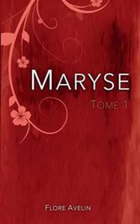 Maryse - Tome 1