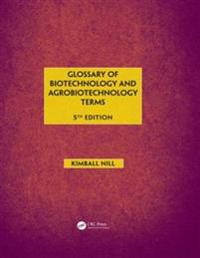 Glossary of Biotechnology & Agrobiotechnology Terms, Fifth Edition