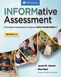 Informative Assessment, Grades K-6: Formative Assessment to Improve Math Achievement