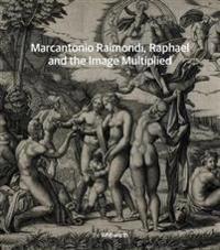 Marcantonio Raimondi, Raphael and the Image Multiplied