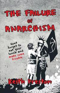 The Failure of Anarchism
