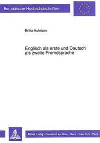 Englisch ALS Erste Und Deutsch ALS Zweite Fremdsprache: Empirische Untersuchung Zur Fremdsprachlichen Interaktion