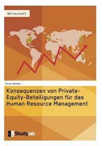 Konsequenzen Von Private-Equity-Beteiligungen Fur Das Human Resource Management