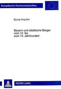 Bauern Und Staedtische Buerger Vom 12. Bis Zum 14. Jahrhundert: Mit Einem Schwerpunkt in Der Mark Brandenburg