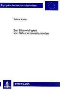 Zur Sittenwidrigkeit Von Behindertentestamenten: Ein Beitrag Zur Praktischen Relevanz Der Subsidiaritaet