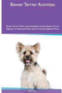 Biewer Terrier Activities Biewer Terrier Tricks, Games & Agility. Includes: Biewer Terrier Beginner to Advanced Tricks, Series of Games, Agility and M