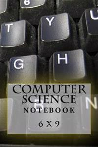 Computer Science Notebook: 6 X 9