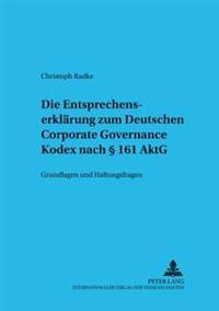 Die Entsprechenserklaerung Zum Deutschen Corporate Governance Kodex Nach § 161 Aktg: Grundlagen Und Haftungsfragen