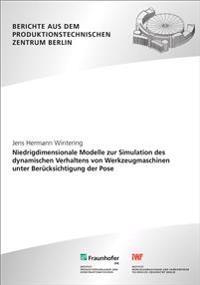 Niedrigdimensionale Modelle zur Simulation des dynamischen Verhaltens von Werkzeugmaschinen unter Berücksichtigung der Pose.